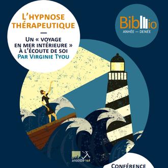 L'hypnose thérapeutique : un « voyage en mer intérieure », à l'écoute de soi